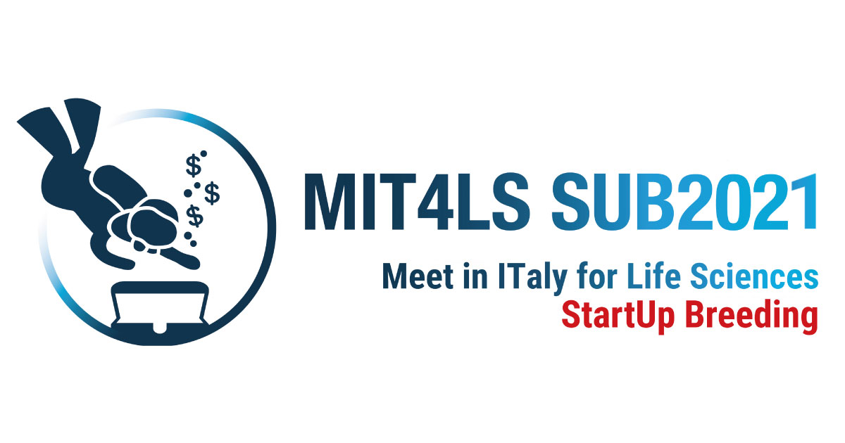 Meet In Italy for Life Sciences | MIT4LS 2021 | Startup breeding SUB2021